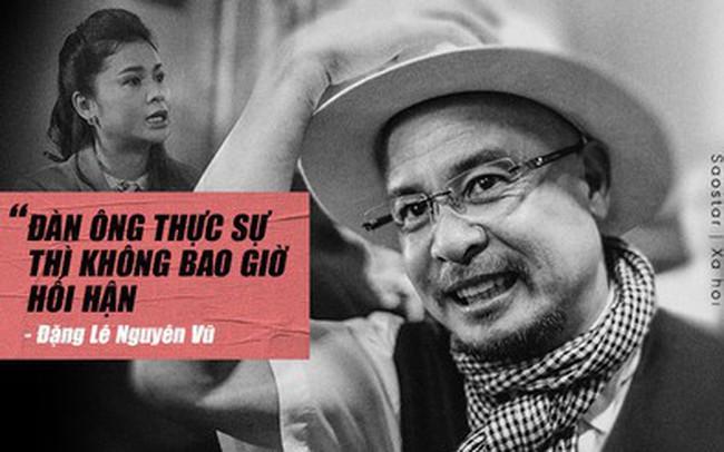 """Đặng Lê Nguyên Vũ: """"Nếu Qua có vợ mới, Qua vẫn sẽ tiếp tục giao hết tiền của mình làm ra cho vợ giữ"""""""