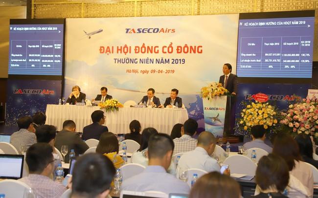 ĐHCĐ Taseco Airs: Đặt kế hoạch lợi nhuận năm 2019 tăng 30%, rút khỏi dự án khách sạn À La Carte Hạ Long trước thời hạn