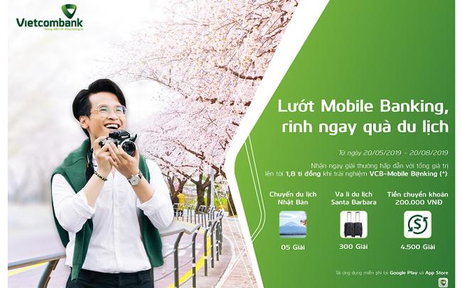 """Vietcombank triển khai chương trình """"Lướt Mobile B@nking – Rinh ngay quà du lịch"""""""