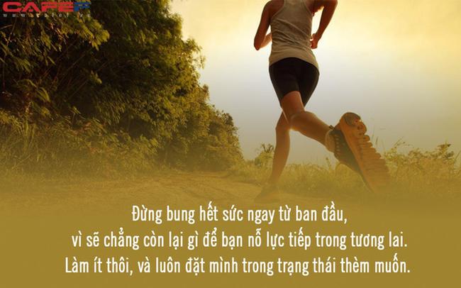 """Nguyên tắc sống """"chậm lại để về đích nhanh hơn"""": Dại dột bung hết sức từ đầu, bạn sẽ là kẻ gục ngã đầu tiên trong cuộc đua tới thành công"""