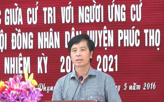 Hà Nội bãi nhiệm tư cách đại biểu của cựu Bí thư Huyện uỷ Phúc Thọ