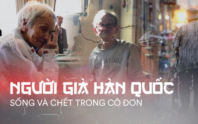 Người già ở Hàn Quốc: Hi sinh tất cả cho con cái, đến khi về hưu, sống trong cô đơn và chết trong cô độc