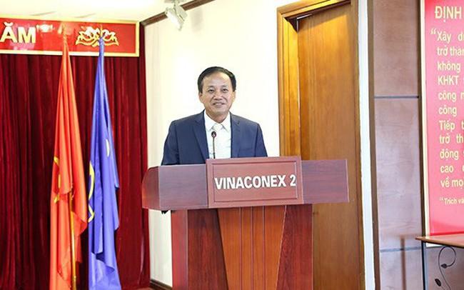 Cựu CEO Vinaconex giữ chức Chủ tịch HĐQT Vinaconex 2