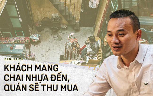"""Chuyện chàng trai lớn lên từ """"ngôi làng ung thư"""" quyết tâm tạo một quán cafe từ hàng nghìn đồ tái chế giữa phố cổ Hà Nội"""