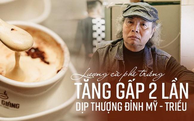 """Ông chủ phục vụ 3.000 cốc cà phê trứng Giảng: """"Hà Nội không quyết định được thành - bại của thượng đỉnh, chỉ là đối đãi bạn bè quốc tế thật tốt"""""""