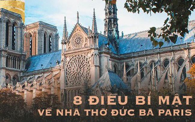 Sửng sốt với 8 bí mật về Nhà thờ Đức Bà Paris: Điều thứ 3 khiến không ít người nổi da gà!