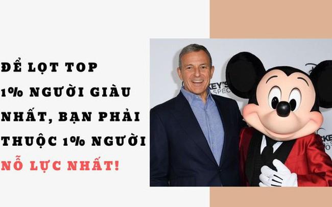 Từ cậu bé cạo bã kẹo cao su dưới hàng nghìn chiếc bàn đến CEO của gã khổng lồ Disney: Để lọt top 1% người giàu nhất, bạn phải thuộc 1% người nỗ lực nhất!