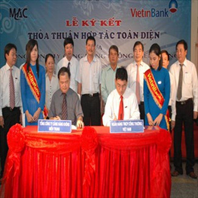 Vietinbank và Tổng CT hàng không miền trung hợp tác chiến lược