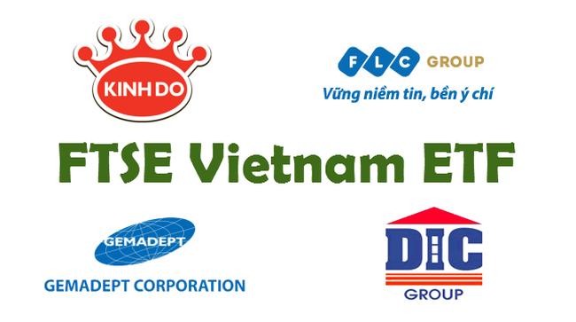 FTSE Vietnam ETF: Thêm KDC, FLC loại GMD, DIG