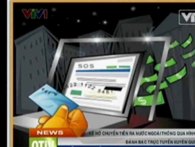 Kẽ hở chuyển tiền ra nước ngoài qua đánh bạc trực tuyến
