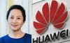 Trung Quốc yêu cầu Canada lập tức thả nữ giám đốc tài chính Huawei