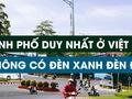 Thành phố duy nhất ở Việt Nam không có đèn tín hiệu giao thông