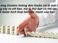 Chuyện tối thứ 4: Khi mỗi nhân viên đều là những quân Domino - bạn chỉ cần sắp họ đúng vị trí