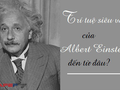 """3 tuổi chưa biết nói nhưng nhờ được nuôi dạy bằng """"công thức"""" này, Albert Einstein đã trở thành thiên tài xuất chúng: Cha mẹ nào cũng có thể áp dụng với con"""