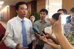 Tổng Thư ký Quốc hội nói về trường hợp bà Nguyễn Thị Nguyệt Hường
