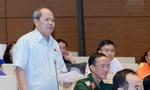 Đại biểu Ngô Văn Minh: Bộ Luật Hình sự vừa rồi là thảm họa lập pháp