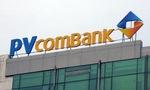 """PVcomBank: """"Việc tư vấn cho khách lãi suất vượt trần chỉ là trường hợp đơn lẻ của một PGD"""""""