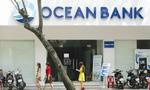 OceanBank có hơn 2.600 tỷ đồng nợ có khả năng mất vốn liên quan 8 công ty