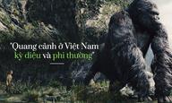 """""""Kong: Đảo đầu lâu"""" - Cơ hội cho Việt Nam"""