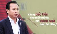 """Bí thư Nguyễn Xuân Anh: """"Đừng tiếc tiền cho môi trường mà đánh mất biển Đà Nẵng"""""""