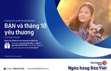 Quà tặng tháng 10 và 0,2% lãi suất cộng thêm khi gửi tiết kiệm tại Ngân hàng Bản Việt