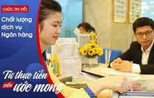 Muốn nâng chất lượng dịch vụ, nhân viên ngân hàng phải biết xử lý tình huống tốt