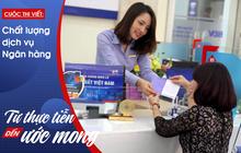"""5 điều người làm ngân hàng nhớ """"nằm lòng"""" để phục vụ khách hàng tốt nhất"""