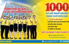 """Nam A Bank """"mạnh tay"""" tuyển dụng 1.000 nhân sự trong năm 2018"""