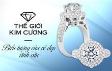Sở hữu trang sức kim cương - Giấc mơ đẹp đã không còn xa vời!