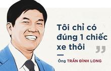 """Tỷ phú USD Trần Đình Long: """"Tôi không dùng siêu xe"""""""