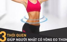 Nghiên cứu trên 60.000 người Nhật: Duy trì tốt 3 thói quen, cơ thể sẽ mảnh mai thon gọn