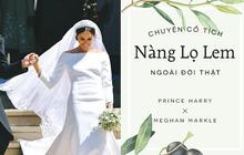 """Chuyện về nàng Lọ Lem Meghan Markle: Ai cũng có thể là công chúa, kể cả khi bạn đã 36 tuổi và """"qua một lần đò"""""""