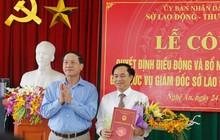 Nghệ An bổ nhiệm Giám đốc Sở Lao động Thương binh và Xã hội