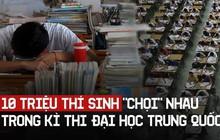"""Trung Quốc: 10 triệu thí sinh """"chọi"""" nhau trong kỳ thi đại học"""