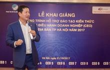 Quỹ học bổng 10 tỷ đồng cho lãnh đạo doanh nghiệp tại Hà Nội khi tham gia học quản trị điều hành cao cấp