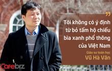 Chân dung GĐKH Viện nghiên cứu Dữ liệu lớn của Vingroup: Giáo sư ĐH Yale, có trong tay 104 công trình toán học nổi tiếng, sống 25 năm ở nước ngoài nhưng vẫn quyết giữ hộ chiếu Việt