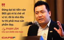 Bí kịp làm giàu từ đầu tư bất động sản của Chủ tịch DKRA Việt Nam