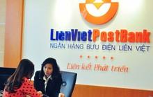 LNTT năm 2018 của LienVietPostBank đạt 1.200 tỷ, chi lương và phụ cấp cho nhân viên giảm