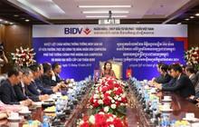 Phó Thủ tướng Campuchia đề nghị BIDV tiếp tục giữ vững vai trò đầu tàu trong số các DN Việt Nam tại Campuchia