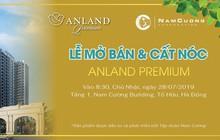 Tập đoàn Nam Cường tổ chức Lễ mở bán & cất nóc dự án Anland Premium