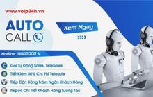 VOIP24H triển khai dịch vụ tổng đài tự động gọi AutoCall 24/7