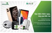 Bảo hiểm thêm ngay- tặng quà liền tay cùng VCLI