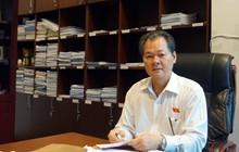 """Phó Chủ nhiệm Ủy ban Pháp luật Quốc hội """"bật mí"""" phương án sửa luật để đáp ứng đòi hỏi của CPTPP"""