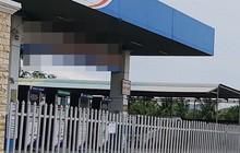 """Nhiều cửa hàng xăng dầu của """"đại gia"""" Trịnh Sướng đóng cửa"""