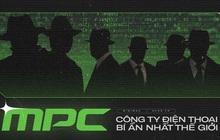 MPC - Công ty điện thoại bí ẩn và nguy hiểm bậc nhất thế giới, được điều hành bởi những tên tội phạm máu lạnh