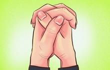 Cách bạn nắm hai bàn tay lại sẽ tiết lộ tính cách, mức độ thông minh, khả năng làm lãnh đạo của bạn, cùng thử nhé!