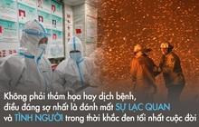 Từ cháy rừng nước Úc đến dịch do virus corona ở Vũ Hán: Không phải thảm họa hay dịch bệnh, điều đáng sợ nhất là đánh mất sự lạc quan và tình người trong thời khắc đen tối