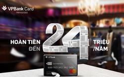 Dùng thẻ tín dụng VPBank Platinum Cashback: Lợi đơn lợi kép