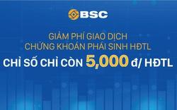 Phần mềm giao dịch hiện đại, thay đổi biểu phí giao dịch phái sinh, BSC thu hút giới đầu tư chứng khoán