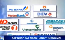 Tái cơ cấu hệ thống ngân hàng - Sáp nhập là cần thiết